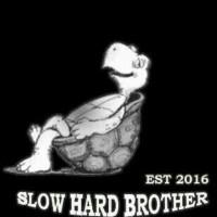 SLOW HARD BROTHER